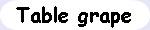 Tablegrape